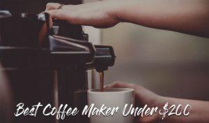 best coffee maker under 200